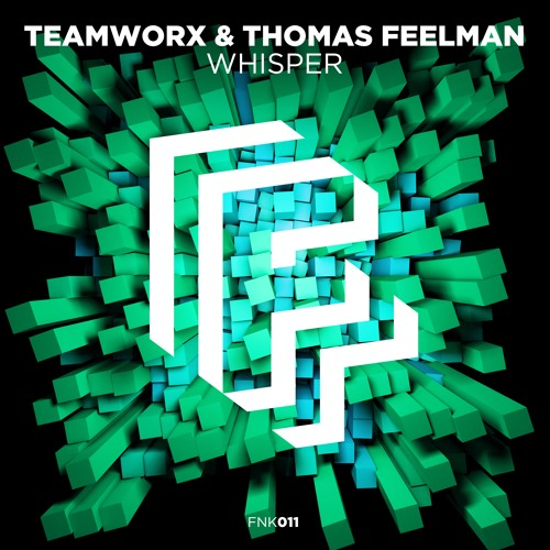 Teamworx & Thomas Feelman - Whisper